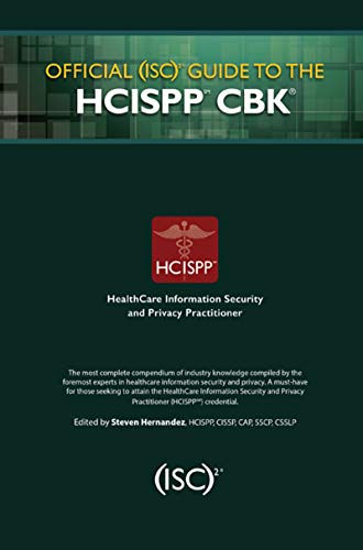 Official (ISC)2 Guide to the HCISPP CBK ((ISC)2 Press) di Steven Hernandez