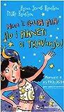 Non è colpa mia: ho i pianeti di traverso! Manuale di astrologia per adoloscenti