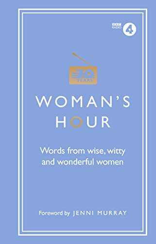 womans-hour-words-from-wise-witty-and-wonderful-women-womans-hour