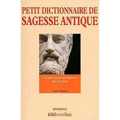 Petit Dictionnaire de sagesse antique