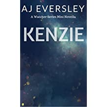 Kenzie: A Watcher Series Mini Novella (The Watcher Series)