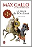 Telecharger Livres La Croix de l Occident Integrale 2 volumes Par ce signe tu vaincras Paris vaut bien une messe de Max Gallo 4 decembre 2013 (PDF,EPUB,MOBI) gratuits en Francaise