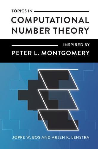 Topics in Computational Number Theory Inspired by Peter L. Montgomery (London Mathematical Society Lecture Note)