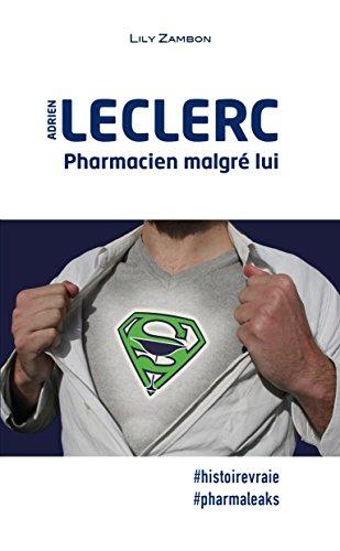 Adrien Leclerc, Pharmacien malgr lui.: Livre dveloppement personnel et collectif