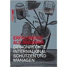 Erfolgreich als Designer Designrechte international schützen und managen von Joachim Kobuss ( 22. Mai 2009 )