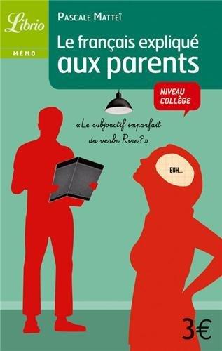 Le franais expliqu aux parents by Pascale Matte (2011-02-09)