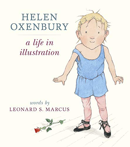 Helen Oxenbury: A Life in Illustration por Leonard S. Marcus