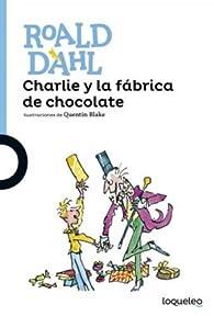Charlie y la fábrica de chocolate par  Roald Dahl