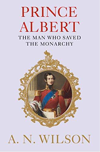 Prince Albert: The Man Who Saved the Monarchy (English Edition) -