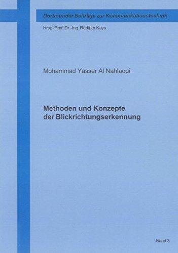 Methoden und Konzepte der Blickrichtungserkennung (Dortmunder Beiträge zur Kommunikationstechnik)