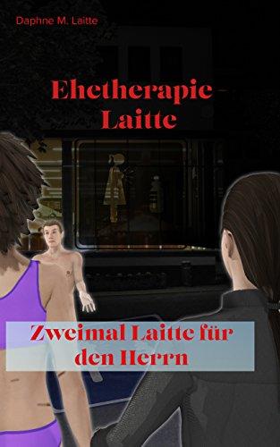 Ehetherapie - Laitte: Zwei mal Laitte für den Herrn