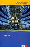 Grundwissen Politik: Neubearbeitung