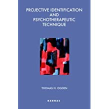 Projective Identification and Psychotherapeutic Technique (Maresfield Library) by T. Ogden (1992-01-01)