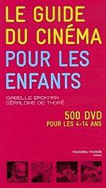 Le guide du cinéma pour les enfants de Isabelle Brokman