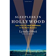 Sleepless in Hollywood: Tales from the New Abnormal in the Movie Business by Lynda Obst (2013-06-11)