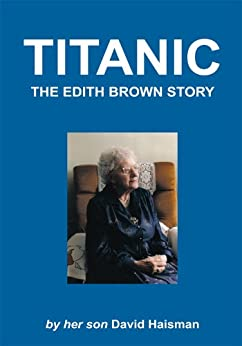 Titanic: The Edith Brown Story by [Haisman, David]