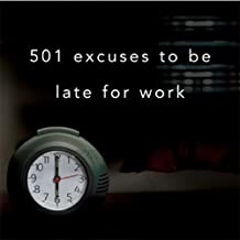 501 Excuses to Be Late for Work