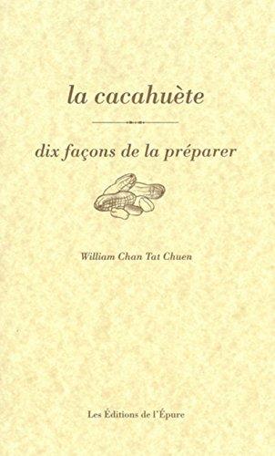 La cacahuète : Dix façons de la préparer