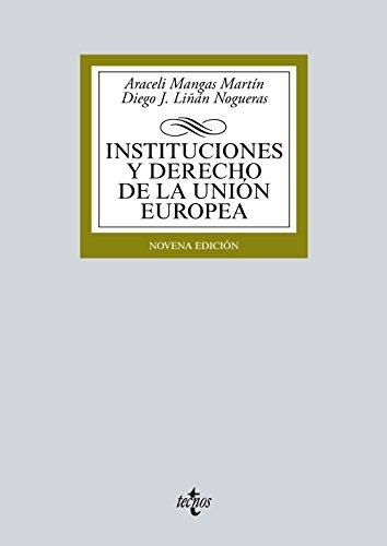 Instituciones y Derecho de la Unión Europea (Derecho - Biblioteca Universitaria De Editorial Tecnos) por Araceli Mangas Martín