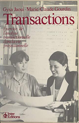 Transactions: Exercice de l'analyse transactionnelle dans la vie professionnelle (French Edition)