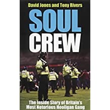 Soul Crew: The Inside Story of a Soccer Hooligan Gang