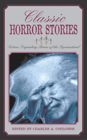Classic Horror Stories: Twenty Legendary Stories of the Supernatural