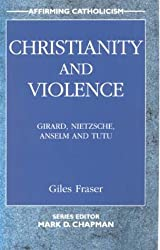 Christianity and Violence (Affirming Catholicism)