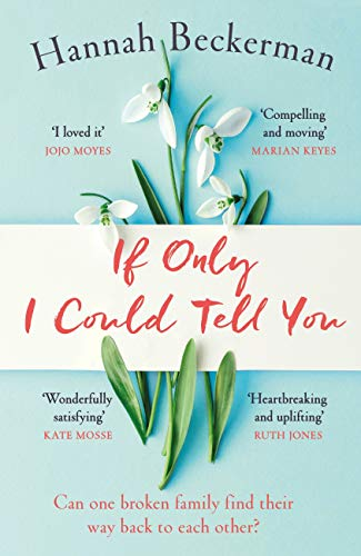If Only I Could Tell You: The hopeful, heartbreaking story of family secrets you need to read in summer 2019 by [Beckerman, Hannah]