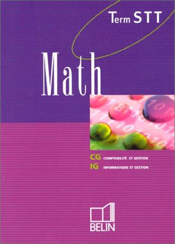 Math, Terminale STT, comptabilité et gestion / Informatique et gestion (Livre de l'élève)
