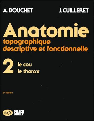 Anatomie topographique, descriptive et fonctionnelle, tome 2 : Le cou, le thorax