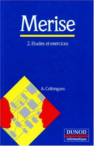 Merise, tome 2. Etudes et exercices