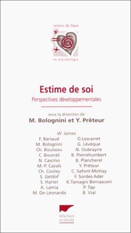 ESTIME DE SOI. : Perspectives développementales par Monique Bolognini, Yves Prêteur, Collectif