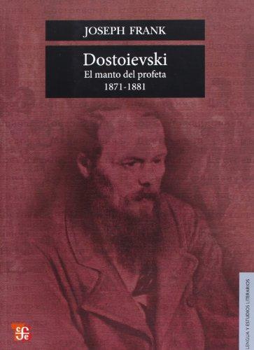Dostoievski: El Manto del Profeta, 1871-1881 = Dostoievski (Colec. Lengua Y Estudios Literarios) por Joseph Frank