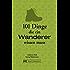 Wandern Grundlagen: 101 Dinge, die ein Wanderer wissen muss - Geballtes Wanderwissen in einem Wanderbuch für unterwegs. Von Weitwandern bis kurzen Wanderungen im Bayerischen Wald
