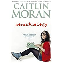 [(Moranthology)] [Author: Caitlin Moran] published on (September, 2012)