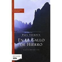 EN EL GALLO DE HIERRO: VIAJES EN TREN POR CHINA (BEST SELLER ZETA BOLSILLO)