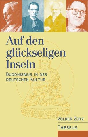 Auf den glückseligen Inseln. Buddhismus in der deutschen Kultur