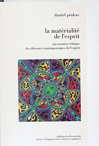 La Matérialité de l'esprit: La conscience, le langage et la machine dans les théories contemporaines de l'esprit (Textes à l'appui)