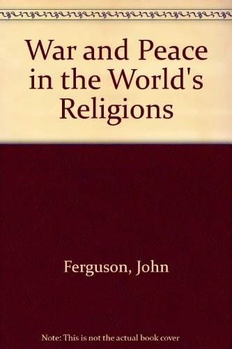 War and Peace in the World's Religions