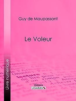 Le Voleur par [de Maupassant, Guy, Ligaran,]