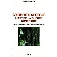 Cyberstratégie, l'art de la guerre numérique
