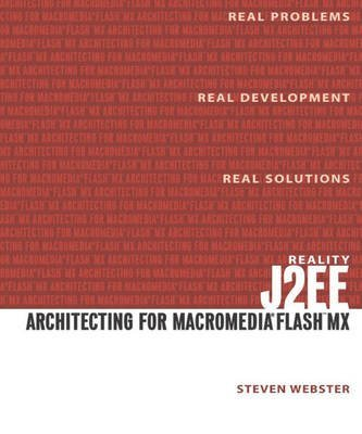[(Reality J2EE : Architecting for Flash)] [By (author) Steven Webster] published on (April, 2003)