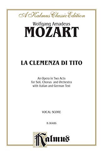 La Clemenza Di Tito: Vocal Score (German, Italian Language Edition), Vocal Score (Kalmus Edition)