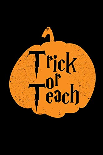 Trick Or Teach: Halloween Scary Notebook Costume Journal for trick or treat, coworkers and students, sketches ideas and To-Do lists, Medium College-ruled notebook, 120 pages (Halloween-ideen Uk Für Party)