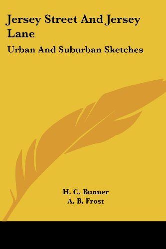 Jersey Street and Jersey Lane: Urban and Suburban Sketches