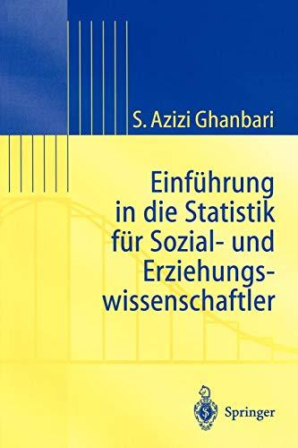 Einführung in Die Statistik für Sozial- Und Erziehungs-wissenschaftler: Einf??hrung in die Statistik f??r Sozial- und Erziehungswissenschaftler (Statistik und ihre Anwendungen)