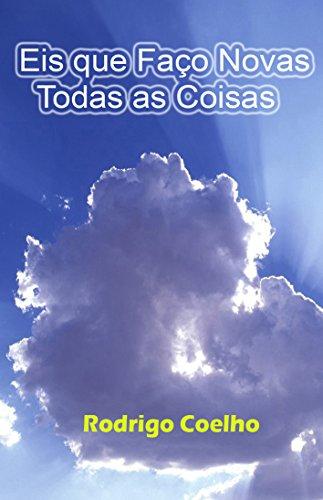 EIS QUE FAÇO NOVAS TODAS AS COISAS (Portuguese Edition) Nova Eis