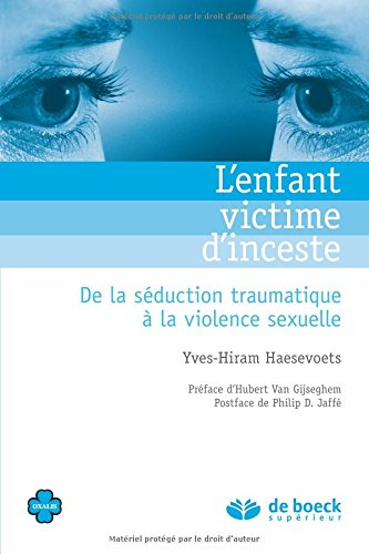 L'enfant victime d'inceste : de la séduction traumatique à la violence sexuelle