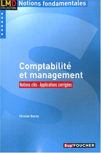 Comptabilité et management : Notions clés, applications corrigées