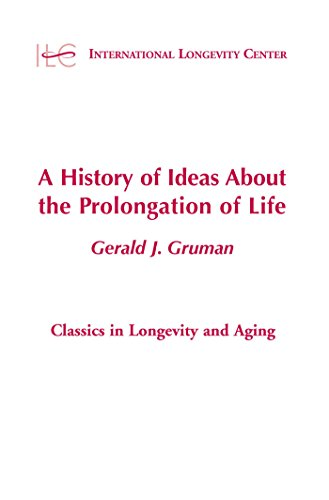A History of Ideas About the Prolongation of Life (Springer Series on the Origins of Geriatrics and Gerontology)